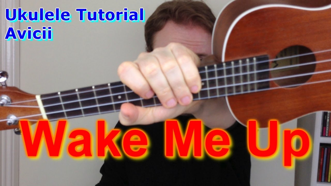 Wake Me Up Avicii Ukulele Tutorial Chords Chordify