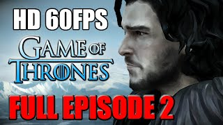 Game of Thrones Full Episode 2 Gameplay No Commentary Telltale Games The Lost Lords 60FPS 1080P