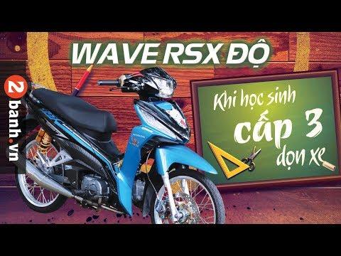 Wave RSX độ Kiểng Của Học Sinh Cấp 3 Chịu Chơi | 2banh Review