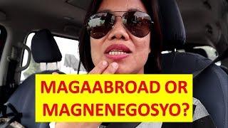 MAGAABROAD OR MAGNENEGOSYO?
