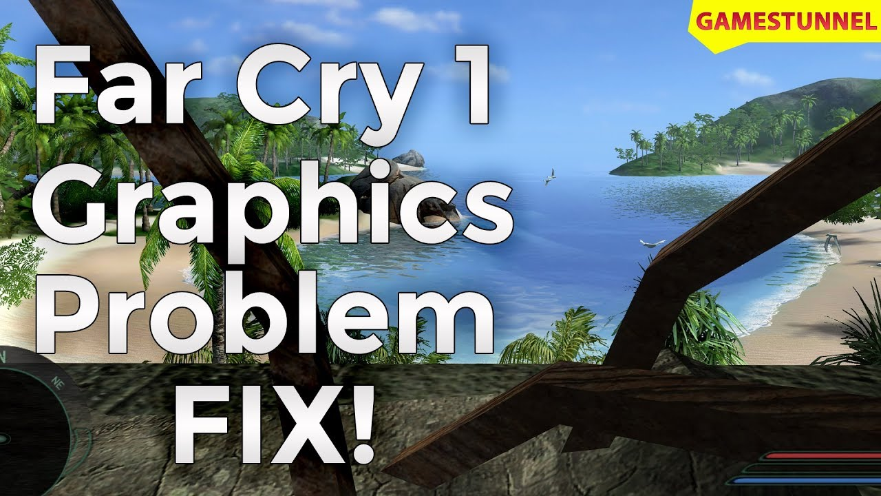 Far Cry 1 Graphics Problem Fix With Far Cry 1 Patch 1 4