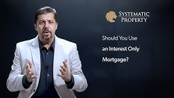 Should You Use an Interest Only Mortgage?