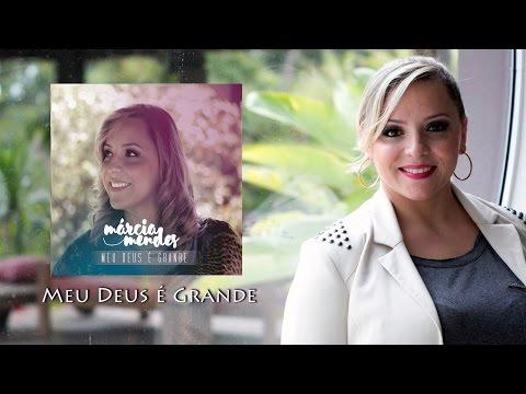 Márcia Mendes - Meu Deus É Grande - Lyric Video