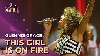 Ladies of Soul 2015 | This Girl Is On Fire - Glennis Grace