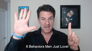 6 Behaviors Men Just LOVE! (What Men Want)