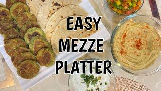 EASY MEZZE PLATTER- Healthy meal ideas