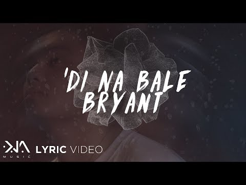 Di Na Bale - Bryant (Lyrics)