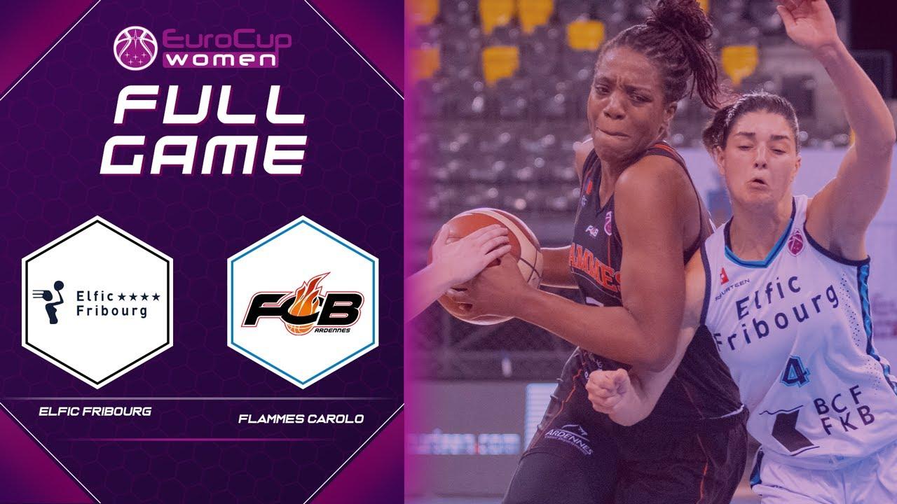 Quarter-Finals: BCF Elfic Fribourg Basket v Carolo Basket | Full Game - EuroCup Women 2020