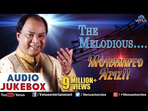 The Melodious : Mohammed Aziz ~ Bollywood Romantic Hits  Audio Jukebox  Hindi Love Songs