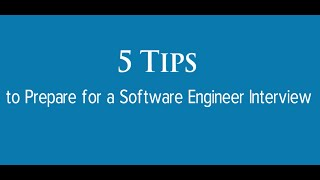 5 Tips to Prepare for a Software Engineer Interview