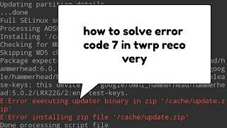 How to solve error code 7 in TWRP recovery 🤗