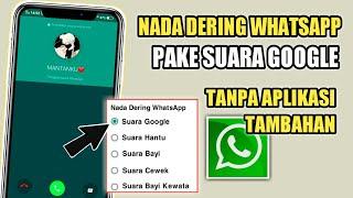 Download Cara Mengganti Nada Dering Whatsapp Dengan Suara Google Tanpa Aplikasi