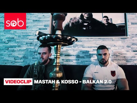 MASTAH & KOSSO - BALKAN 2.0 (PROD. FRAASIE) [OFFICIAL VIDEO]