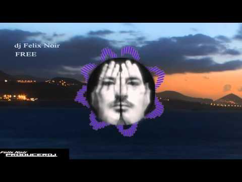 free - dj Felix Noir (extended mix)