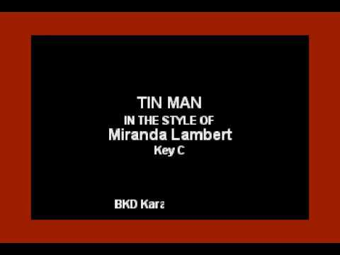 Tin Man In the Style of Miranda Lambert Karaoke with Lyrics