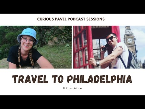 PODCAST 018: Travel to Philadelphia ft @Kayla Meets Culture