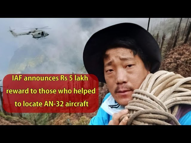 IAF announces Rs 5 lakh reward to those who helped to locate AN 32 aircraft