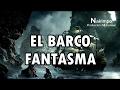 Mary Celeste UN BARCO FANTASMA ///  Nakimpo