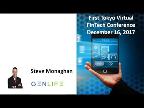 First Virtual Tokyo FinTech Conference - Session #3 - Steve Monaghan, Gen.Life