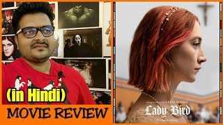 Lady Bird – Movie Review | The Philosophy of Lady Bird | Explained