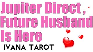 Jupiter Direct 9 Of May 2016 - This Is Your Future Husband - Ivana Tarot