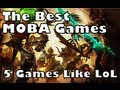 Games Like League of Legends - Best MOBA Games