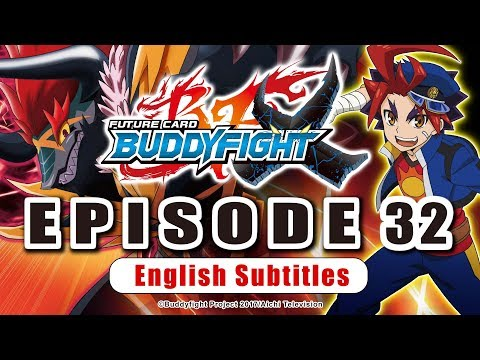 [Sub][Episode 32] Future Card Buddyfight X Animation