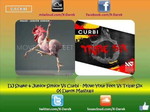 DJ Snake & Junior Senior Vs Curbi - Move Your Feet Vs Triple Six (X-Darek Masup)