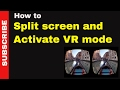 How to split screen and activate VR Mode