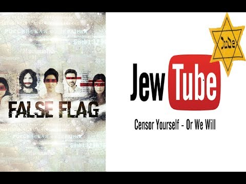 Fuck JewTube And Their False Flaggin Ways