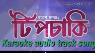 Tipsaki assamise karaoke track song by #Romen danah#
