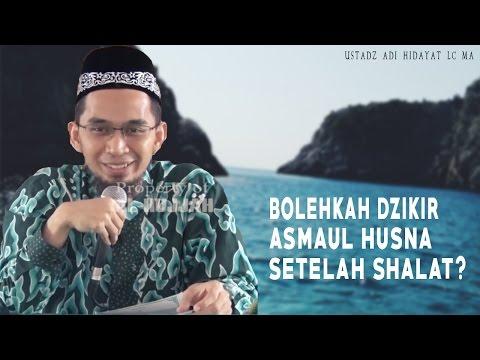 Bolehkah Dzikir Asmaul Husna Setelah Shalat ? || Ustadz Adi Hidayat Lc MA