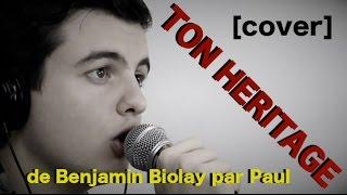 Ton Héritage - Benjamin Biolay [cover] par Paul
