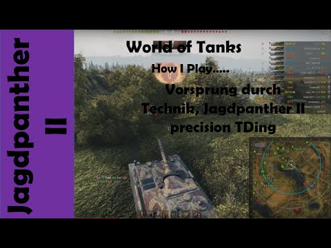 WOT: How I play....Vorsprung durch Technik, Jagdpanther II precision TDing