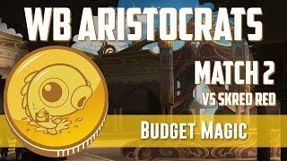 Budget Magic: WB Aristocrats vs Skred Red (Match 2)