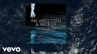 Ina Wroldsen, Broiler - Lay It On Me