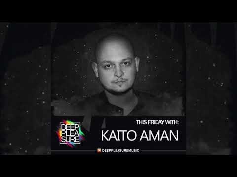 DEEP PLEASURE MUSIC #032 - KAITO AMAN [BRA]