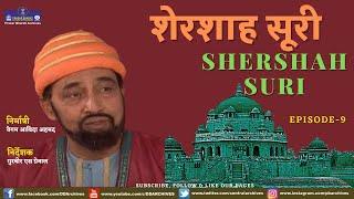 SHERSHAH SURI EPI 09 Video