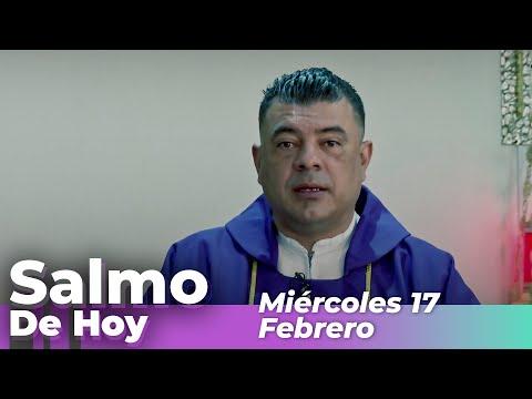 Salmo De Hoy, Miercoles 17 De Febrero De 2021 - Cosmovision