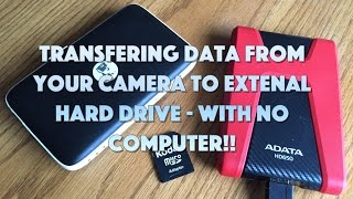 Transfer or Backup your GoPro Style Camera data to an External Hard drive with No Computer