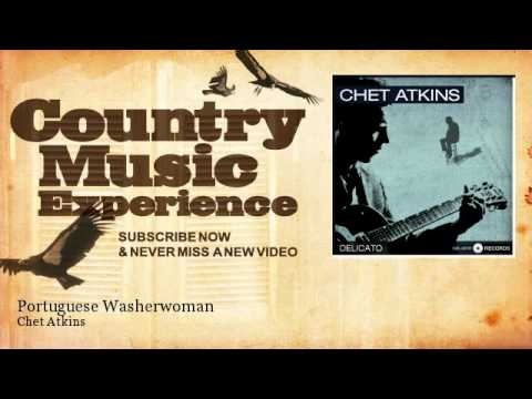 Chet Atkins - Portuguese Washerwoman - Country Music Experience