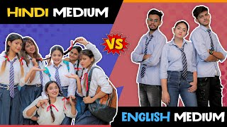 HINDI MEDIUM vs ENGLISH MEDIUM (Girls) || Sibbu Giri || Aashish Bhardwaj