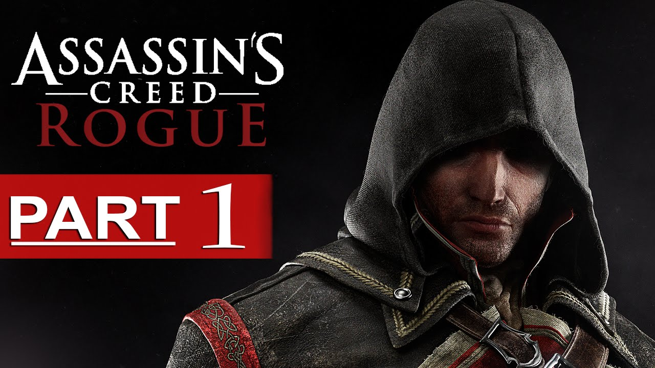 Assassin S Creed Rogue Walkthrough Part 1 1080p Hd Assassin S Creed Rogue Gameplay No Commentary Youtube