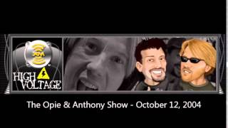 The Opie & Anthony Show - October 12, 2004 (Full Show)