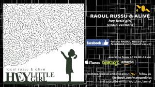Raoul Russu & Alive - Hey Little Girl (radio version)