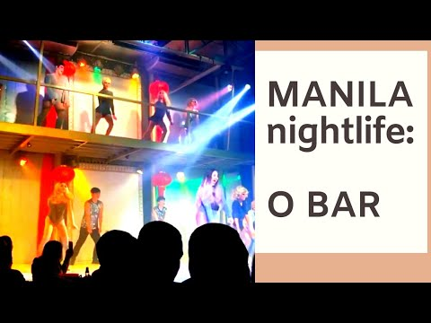 AWESOME GAY ENTERTAINMENT BAR IN MANILA: O BAR - PHILIPPINES