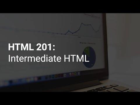 HTML 201: Intermediate HTML Web Development (Course Introduction)