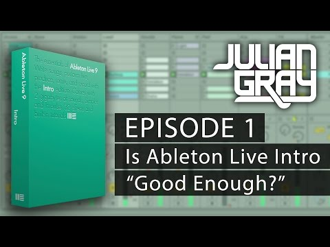 Part 1 -  Let's Write A Track In $99 Ableton Live Intro - Is It