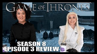 Game of Thrones: Season 8 Episode 3 - Recap & Review