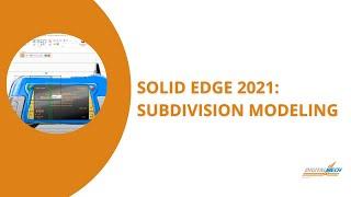 Creare un modello 3D con Solid Edge 2021 - Subdivision Modeling